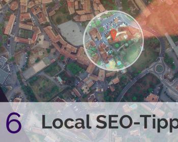 6 Local SEO Tipps zur einfachen Anwendung