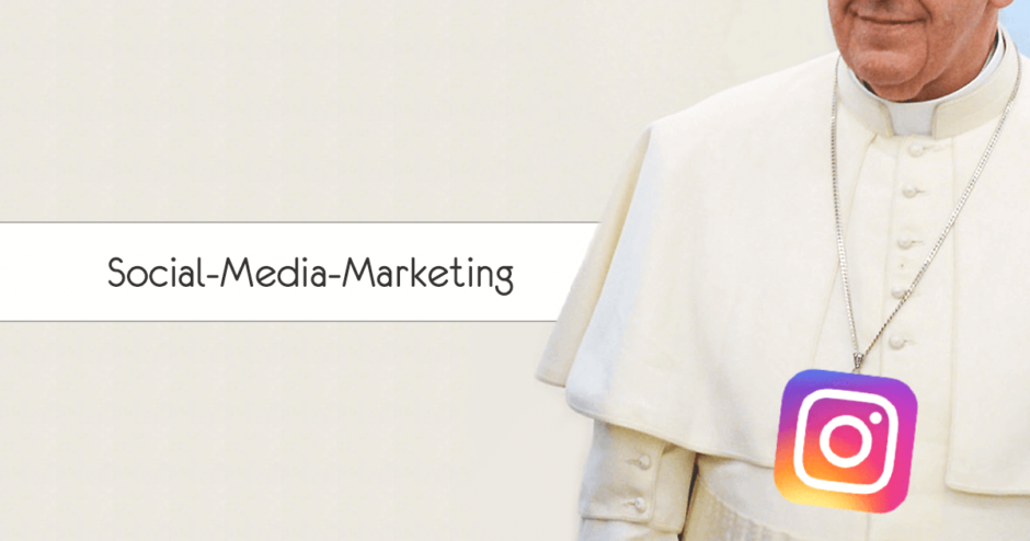 Social Media Marketing vom Papst